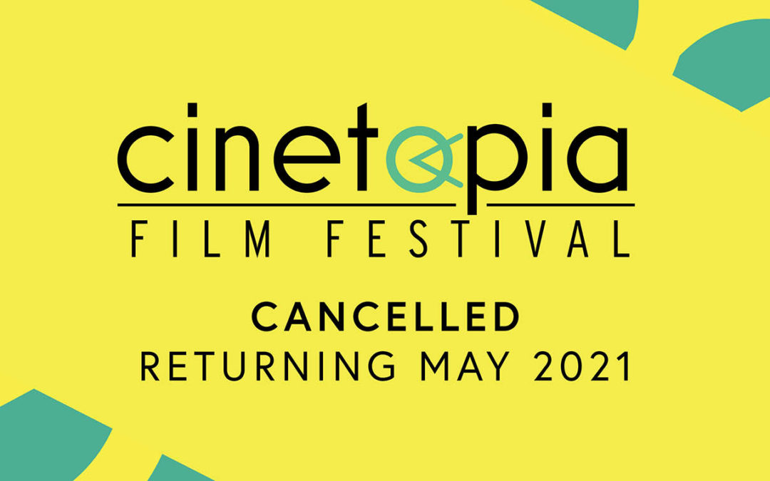 SPECIAL ANNOUNCEMENT: Cinetopia Film Festival 2020 Cancelled